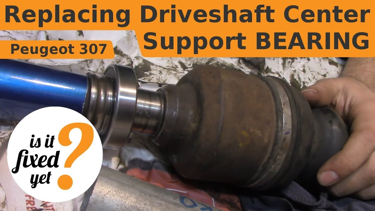 Replacing Driveshaft Center Support BEARING - Peugeot 307