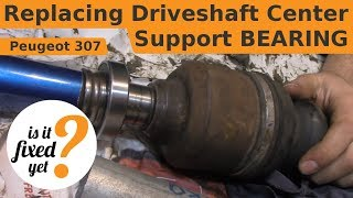Replacing Driveshaft Center Support BEARING - Peugeot 307