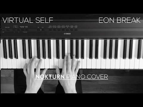 VIRTUAL SELF - EON BREAK (Piano Cover)