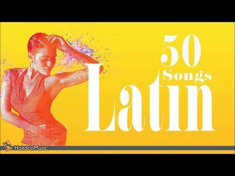 50 Latin Songs | The Best of Latin Jazz, Bossa Nova, Latin Hits