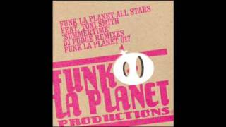Funk La Planet All Stars feat. Toni Smith - Summertime (DJ Fudge Dub)