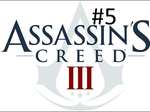 ASSASSINS CREED III GAMEPLAY PART # 5