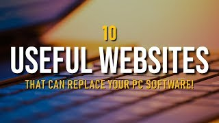 10 Useful Websites That Can Replace Your PC Software! 2018