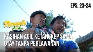 AMANAH WALI 3 - Kasihan Acil Ketangkep Sama Otay Tanpa Perlawanan [21 Mei 2019]