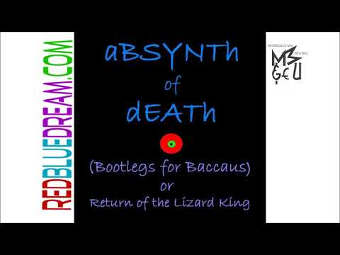 aBSYNTh of dEATh - (Bootlegs for Baccaus) or Return of the Lizard King (audio clip)