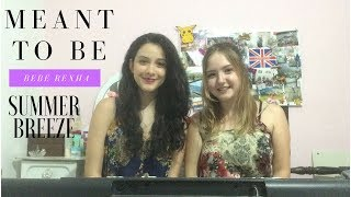 Summer Breeze - Meant To Be (Bebe Rexha ft. Florida Georgia Line) - cover