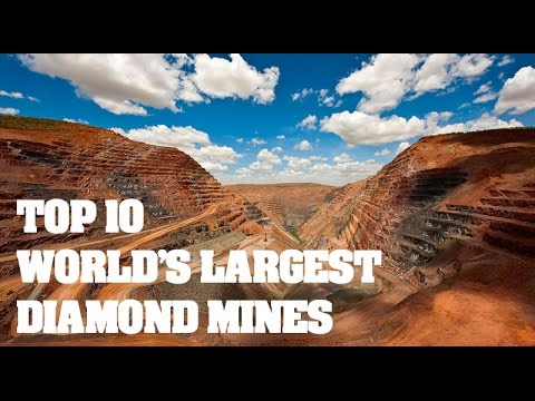 Top 10 World's Largest Diamond Mines