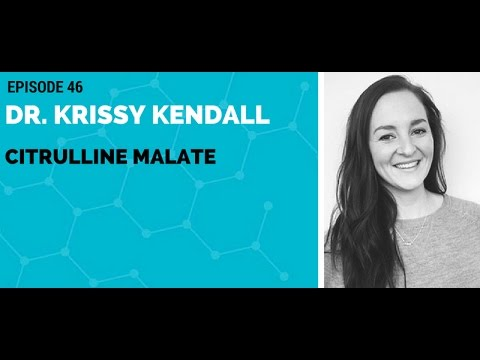 Dr.Krissy Kendall: Citrulline malate
