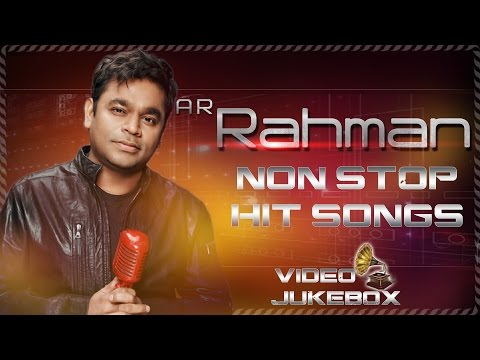 Best Of A.R. Rahman Non Stop Hit Songs || Video Songs Jukebox Best Collection