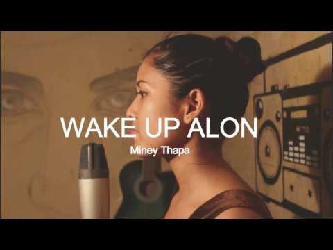 wake up Alon  The chainsmokers ft Jhené Aiko    Miney Thapa