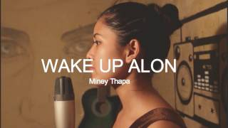 wake up Alon - The chainsmokers ft. Jhené Aiko - cover by Miney Thapa