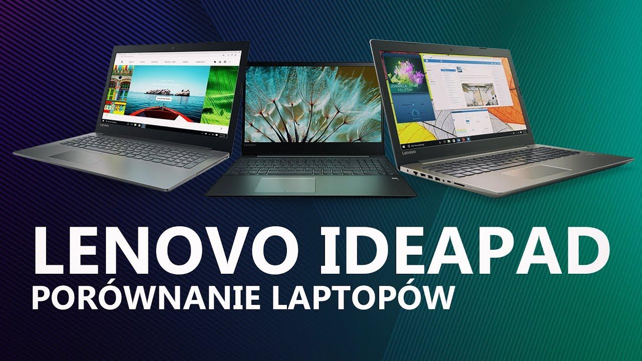 Lenovo Ideapad 320, 520 i 720 – Czym się charakteryzują?