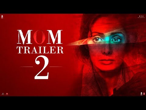 MOM Trailer 2 | Hindi | Sridevi | Nawazuddin Siddiqui | Akshaye Khanna | 7 July 2017