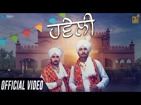 Haveli ( Official Video) | Balraj & Yuvraj | Gold Gramo Productions | Latest Punjabi Songs 2019