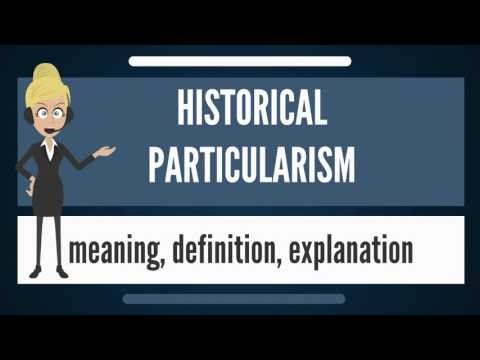 What is HISTORICAL PARTICULARISM? What does HISTORICAL PARTICULARISM mean?