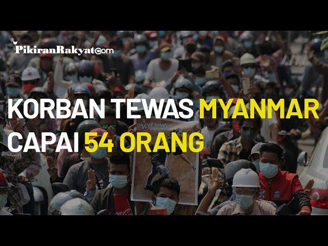 Korban Tewas Akibat Protes Kudeta Myanmar Mencapai 54 Orang, PBB: Berhenti Bunuh Demonstran