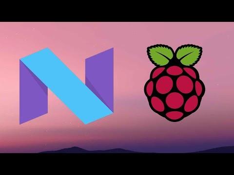 Android 7.0 Nougat on Raspberry Pi 3