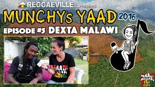 Dexta Malawi @ Munchy's Yaad 2016 - Episode #5