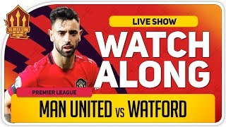 MANCHESTER UNITED vs WATFORD | With Mark Goldbridge LIVE