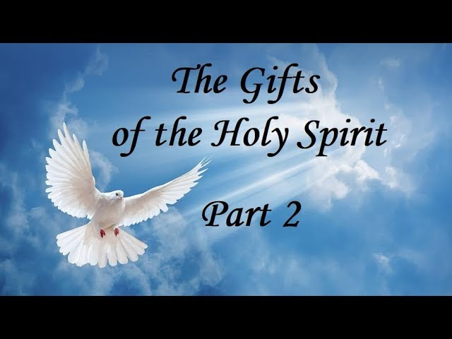 The Gifts of the Holy Spirit ~ Part 2