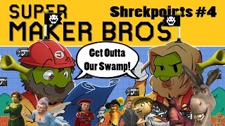 Super Maker Bros. - Shrekpoints #4