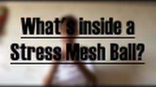What's inside a Stress Mesh Ball?