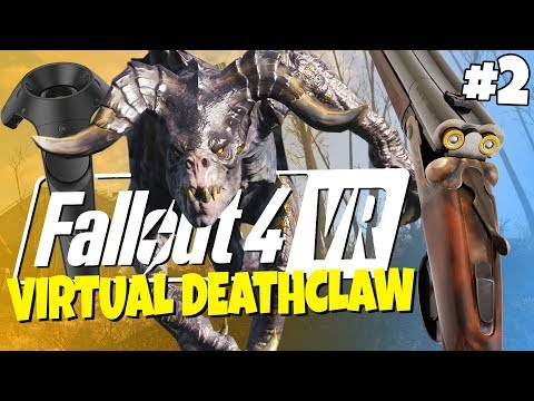 Fallout 4 VR #2 - Virtual Deathclaw