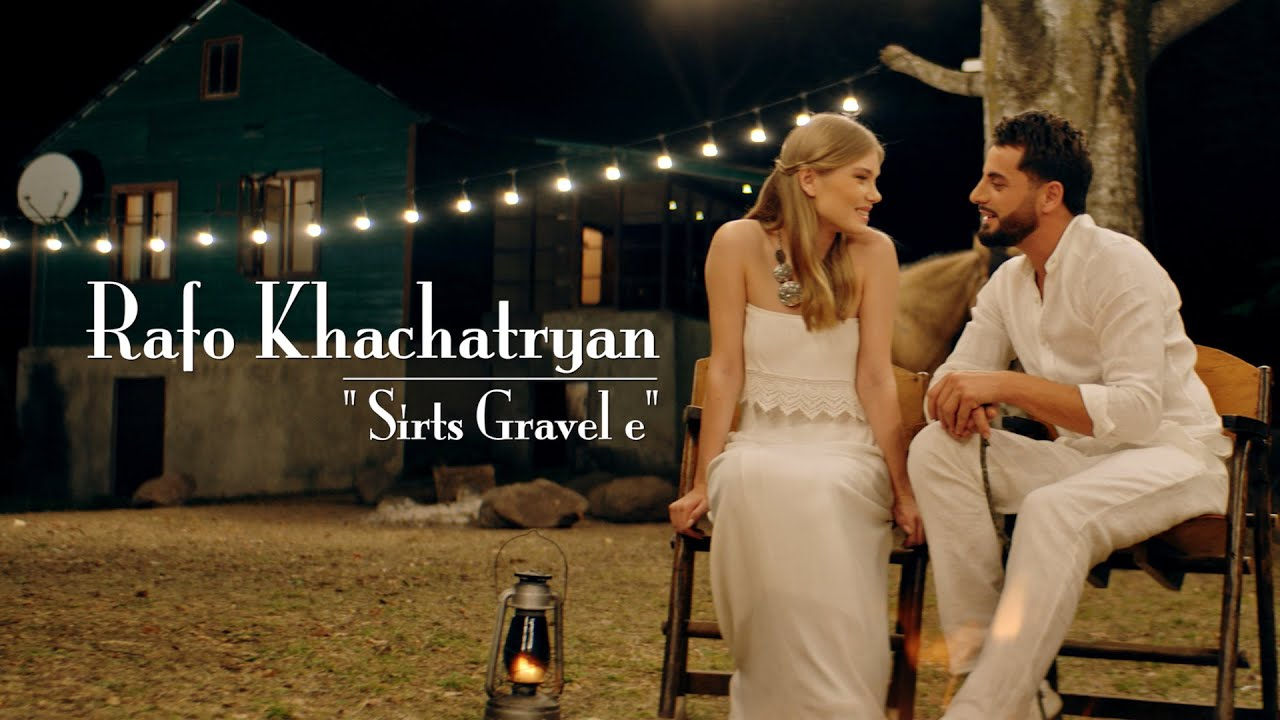 DOWNLOAD: Rafo Khachatryan – Sirts Gravel e (Official Music Video) Mp4 song