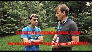 Ultra Trail Mont Blanc 2015 por Tófol Castanyer,  entrevistado por Mayayo en Chamonix
