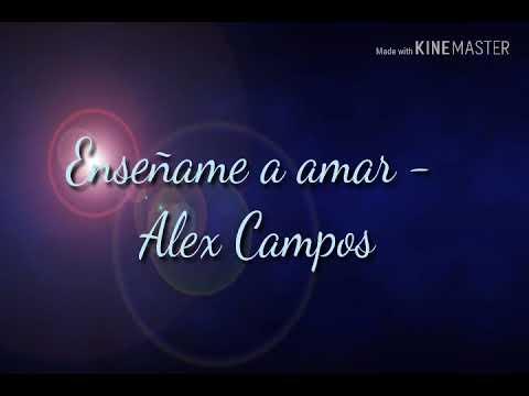 Enseñame a amar _Alex Campos - Versión karaoke