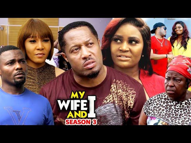 MY WIFE AND I  SEASON 3(Trending New Movie HD)Mike Ezuruonye 2021 Latest Nigerian New  Movie Full HD