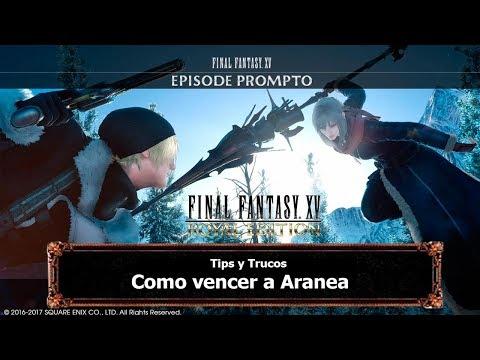 """Final Fantasy XV Royal Edition   Tips y Trucos   """"Como vencer a Aranea"""""""
