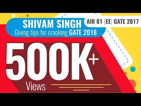Shivam Singh AIR 01 (EE) GATE 2017 giving tips for cracking GATE 2018