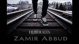 Zamir Abbud - Huberales ( Audio )
