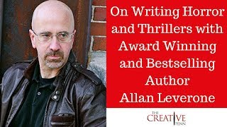 On Writing Horror And Thrillers With Award Winning And Bestselling Author Allan Leverone
