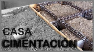 THE FOUNDATIONS OF A HOUSE IN CONCRETE  ----Cómo hacer los CIMIENTOS de una CASA-