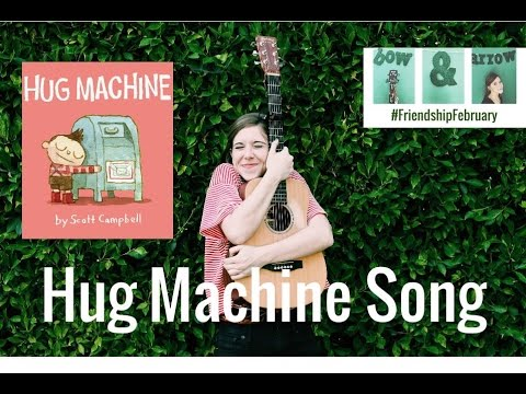 Hug Machine Song by Emily Arrow, book by Scott Campbell