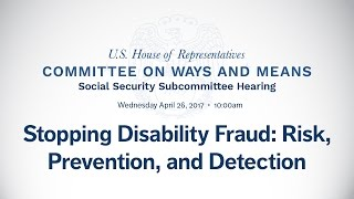 Hearing on Stopping Disability Fraud: Risk, Prevention, and Detection