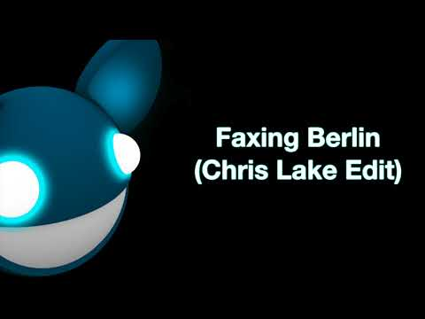 deadmau5  Faxing Berlin Chris Lake Edit