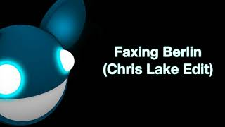 Faxing Berlin (Chris Lake Edit)