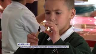 Versailles : Un nouvel espace pour les enfants au château