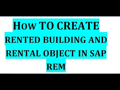 how to create Building and Rental Object in SAP REM Module