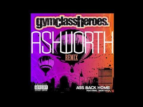 Ass Back Home (Ashworth Remix) - Gym Class Heroes feat. Neon Hitch