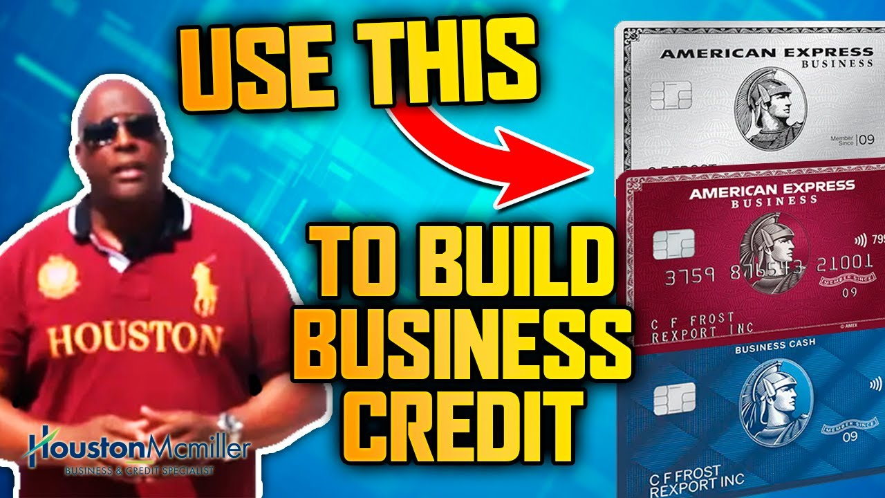 Download Business Credit 2021 | How To Build Business Credit  With American Express Business Credit Cards?