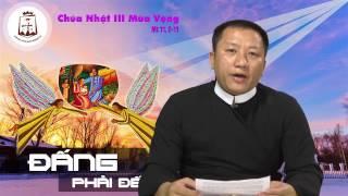 Chúa Nhật III Mùa Vọng A Mt 11, 2-11 - Lm JB Hoàng Xô Băng CSsR www.dcctvn.org 11/12/2016