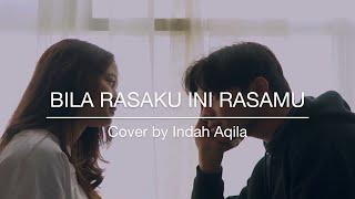 Download lagu Bila Rasaku Ini Rasamu - Kerispatih Cover by Indah Aqila