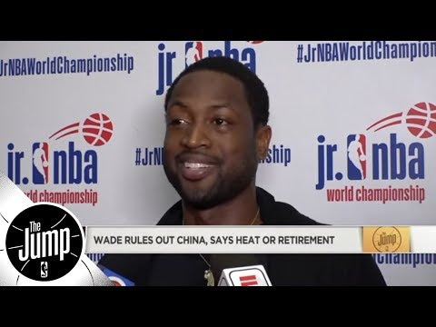 Dwyane Wade rules out China, says it's 'Heat only' or retirement | The Jump | ESPN