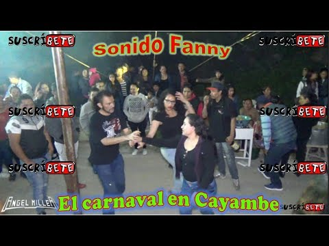 SONIDO FANNY el carnaval en cayambe