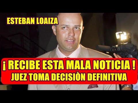 JUEZ toma DECISIÓN DEFINITIVA en caso ESTEBAN LOAIZA y recibe esta MALA NOTICIA