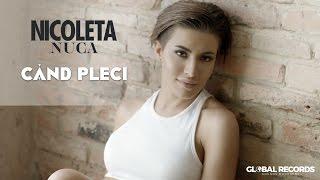 Смотреть клип Nicoleta Nuca - Cand Pleci